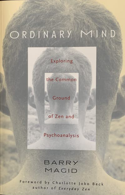 Ordinary Mind: Exploring the Common Ground of Zen and Psychotherapy