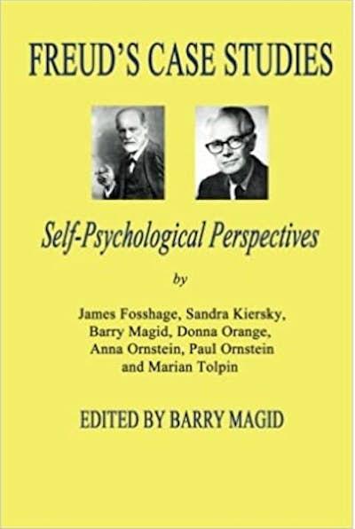 Freud's Case Studies: Self Psychological Perspectives